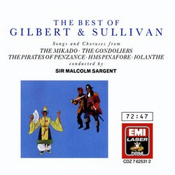The Best of Gilbert & Sullivan:  Songs and Choruses from The Mikado; The Gondoliers; The Pirates of Penzance; HMS Pinafore; Iolanthe