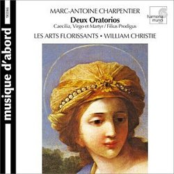 Charpentier - Deux Oratorios (Caecilia virgo et martyr · Filius prodigus)...