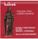 Gregorian Chant: Laudes Maria
