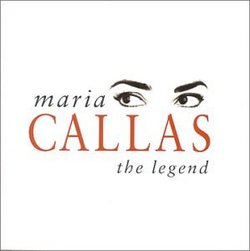 Maria Callas: The Legend