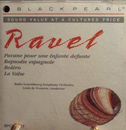 RAVEL: Pavane pour une Infante defunte; Rapsodie espagnole; Bolero; La Valse