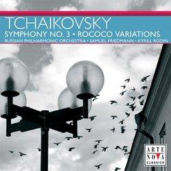 Tchaikovsky: Symphony No. 3; Rococo Variations