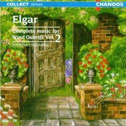 Elgar: Complete Music for Wind Quintet, Vol. 2