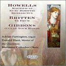 Howells, Britten, and Gibbons: Works for Choir