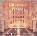 Frederick Swann: The Riverside Years