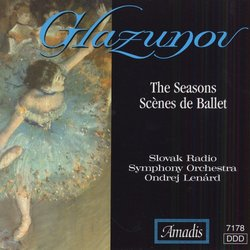 Glazunov: The Seasons; Scènes de Ballet