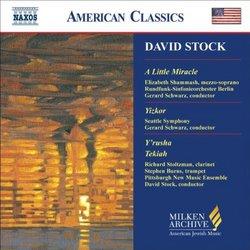 David Stock: A Little Miracle; Yizkor; Y'rusha; Tekiah (Milken Archive of American Jewish Music)