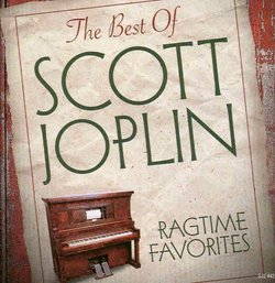 The Best of Scott Joplin - Ragtime Favorites