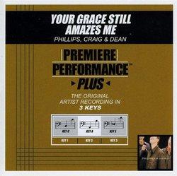 Your Grace Still Amazes Me (Premiere Performance Plus) (Accompaniment Track)