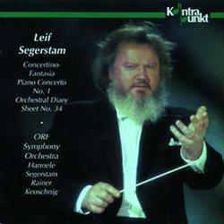 Segerstam: Concerto for piano No1; Concertino-Fantasia for violin, piano & small orchestra; Orchestral Diary Sheet No. 34
