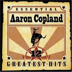 Essential Aaron Copland: 12 Greatest Hits