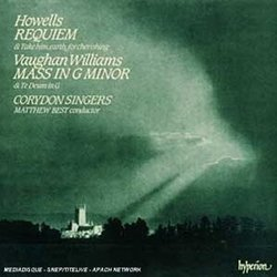 Howells: Requiem; Take Him, Earth, for Cherishing / Vaughan Williams: Mass in G Minor; Te Deum in G