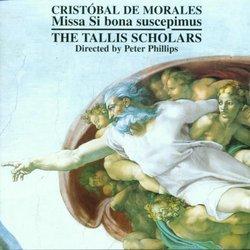 Cristobal de Morales: Missa Si bona suscepimus / Tallis Scholars
