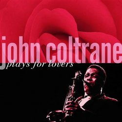 John Coltrane Plays for Lovers
