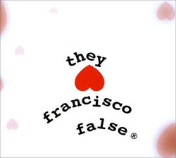 They Hate Francisco False