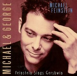 Michael & George (Feinstein Sings Gershwin)