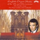 English Organ Music of the 19th and 20th Centuries