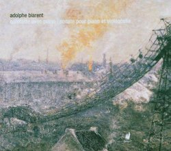 Adolphe Biarent: Piano Quintet in G# minor / Cello Sonata in F# minor