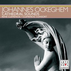 Johannes Ockeghem: Cathedral Sounds