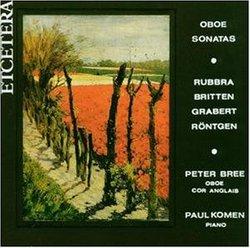 Oboe Sonatas - Edmund Rubbra / Benjamin Britten / Julius Rontgen