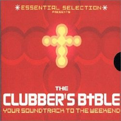 Essential Selection Presents The Clubber's Bible