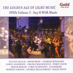 The Golden Age of Light Music: 1950s, Vol. 3 - Say It with Music