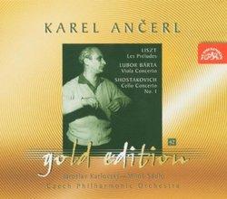 Ancerl Gold Edition 42: LISZT Les Preludes / BARTA  Viola Concerto / SHOSTAKOVICH Cello Concerto No. 1