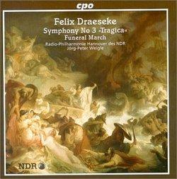 Felix Draeseke: Symphony 3/Funeral March