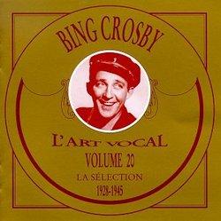 Vol. 20 -  Bing Crosby: La Selection 1928-1945