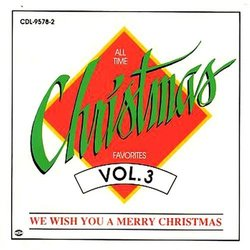 All Time Christmas Favorites Vol. 3 - We Wish You a Merry Christmas