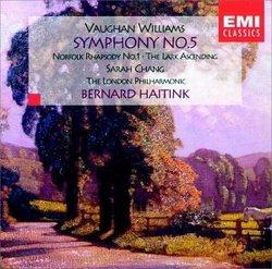 Vaughan Williams: Symphony #5, Norfolk Rhapsody & The Lark Ascending; Bernard Haitink; Sarah Chang
