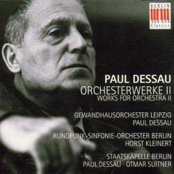 Paul Dessau: Orchestra Works II