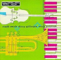 Stuff Smith Dizzy Gillespie & Oscar Peterson
