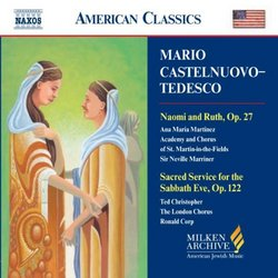 Castelnuovo-Tedesco: Naomi & Ruth / Sacred Service for Sabbath Eve (Milken Archive of American Jewish Music)