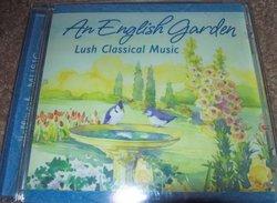 An English Garden; Lush Classical Music