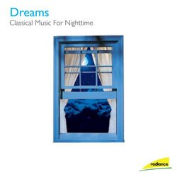 Dreams: Classical Music for a Good Night's Sleep