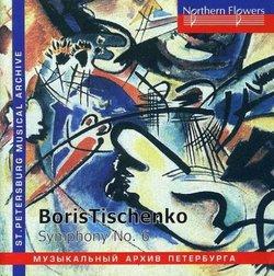 Boris Tischenko: Symphony No. 6