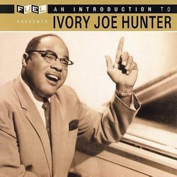 Introduction to Ivory Joe Hunter