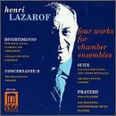 Lazarof: Four Works for Chamber Ensembles - Divertimento; Concertante II; Suite; Prayers