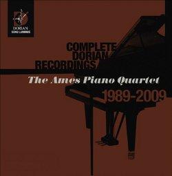 Complete Dorian Recordings: The Ames Piano Quartet 1989-2009