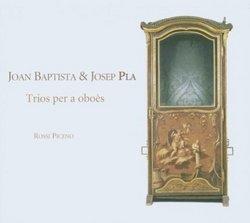 Joan Baptista & Josep Pla: Trios per a oboès