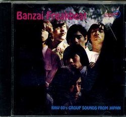 Banzai Freakbeat - Raw 60s Group Sounds From Japan