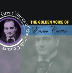 The Golden Voice of Enrico Caruso