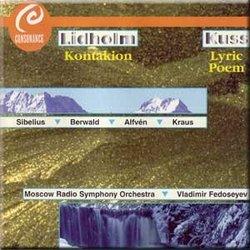 Sibelius Finlandia op 26; Berwald Overture to Estrella de Soria; Alfven Bergakungen op 37; Kraus Overture Tragety Olympus; Lidholm Kontakion; Kuss Lyric Poem (Consonance)