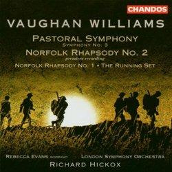Vaughan Williams: Pastoral Symphony (Symphony No. 3) / Norfolk Rhapsody Nos. 1 & 2 / The Running Set - Rebecca Evans / London Symphony Orchestra / Richard Hickox