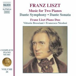 Liszt: Music for Two Pianos; Dante Symphony; Dante Sonata