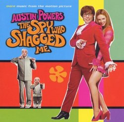 Austin Powers: The Spy Who Shagged Me: More Music From The Motion Picture