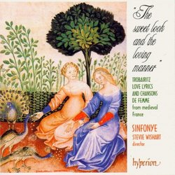 The Sweet Look And The Loving Manner - Trobairitz, Love Lyrics and Chansons de Femme from Medieval France / Wishart, Sinfonye