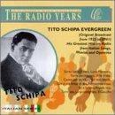 Evergreen, Tito Schipa