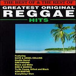 The Best of & The Rest of Greatest Original Reggae Hits